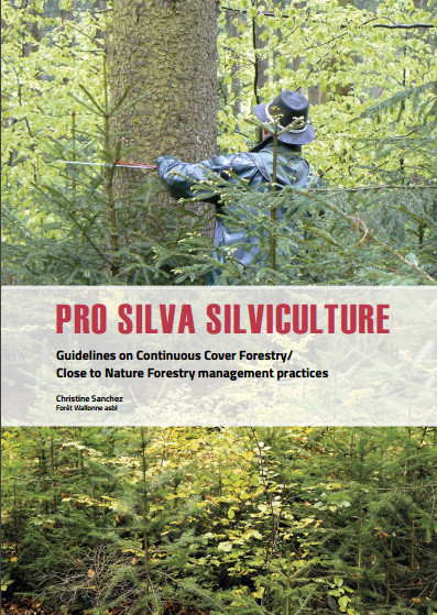 "The new guidebook ""Pro Silva Silviculture"" provides very practical guidelines on implementing continuous cover forestry and close to nature forestry management practices."